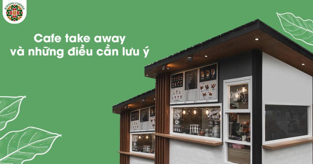 Những điều lưu ý khi kinh doanh Café Take away