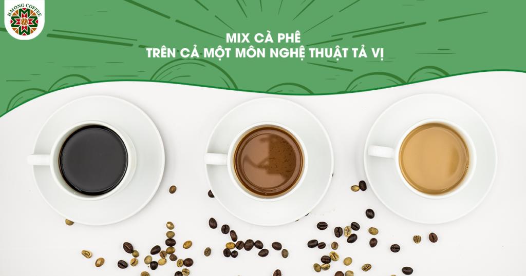 Gợi ý các công thức Mix cafe tạo ra hương vị mới lạ cho các cửa hàng cafe