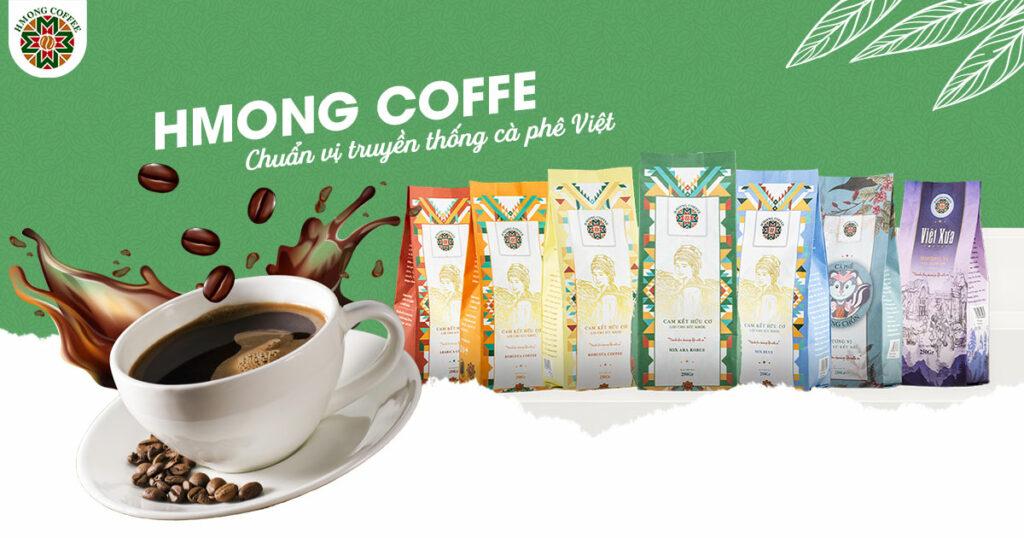 HMONG COFFEE - Cà phê thật cho chuẩn vị truyền thống Việt Nam