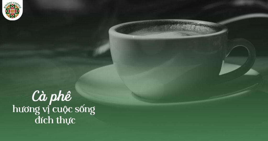 Chất chứa hương vị cuộc sống trong mỗi tách cà phê