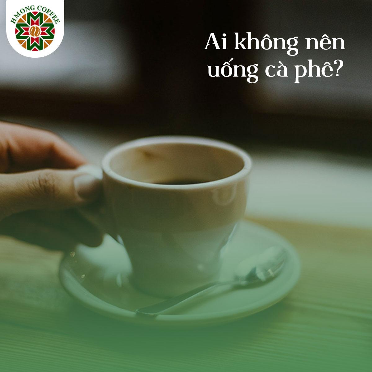 Những người mắc các bệnh về tim mạch, thận, phụ nữ mang thai không nên uống cà phê